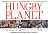 Hungry Planet: What the World Eats by Peter Menzel (2007-09-01)