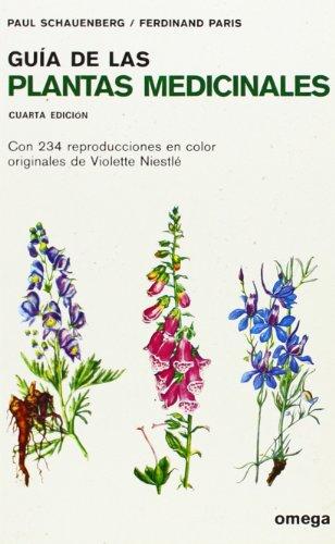 GUIA DE LAS PLANTAS MEDICINALES (GUIAS DEL NATURALISTA-PLANTAS MEDICINALES, HIERBAS Y HERBORISTERÍA) por SCHAUENBERG