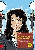 Religion und Ethik in der Wirtschaft: Unterrichtsmaterial für berufsbildende Schulen