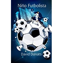 Niño futbolista: Obra clásica: Volume 1 (Literatura infantil y juvenil)