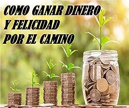 Como ganar Dinero y Felicidad por el camino de [Brenes, Jose M]