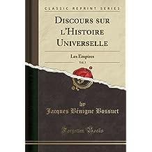 Discours Sur L'Histoire Universelle, Vol. 3: Les Empires (Classic Reprint)