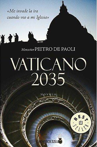 Vaticano 2035 (Bestseller (debolsillo)) por Pietro De Paoli