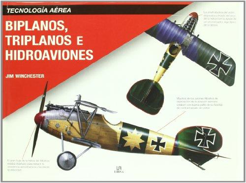 Biplanos, triplanos e hidroaviones / Biplanes, Triplanes and Seaplanes por Jim Winchester