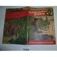 Bestell.Nr. 310409 Die geheimnisvollen Zeichen (Abenteuer des fliegenden Reporters Harri Kander, Heft 12/13)