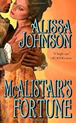 McAlistair's Fortune (Leisure Historical Romance) by Alissa Johnson (2009-06-01)