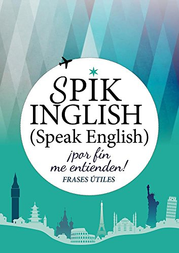 Habla inglés: Spik inglish. Speak English. Por fin me entienden por María Chancleta