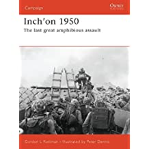 Inch'on 1950: The last great amphibious assault (Campaign, Band 162)