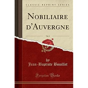 Nobiliaire d'Auvergne, Vol. 2 (Classic Reprint)