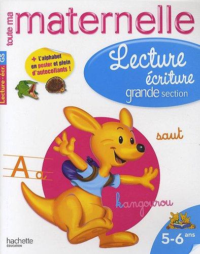 Lecture écriture maternelle grande section : 5-6 ans (Toute ma maternelle)