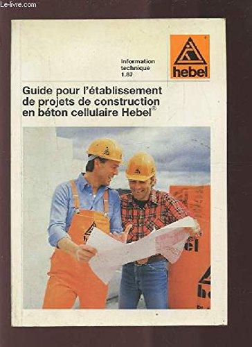 GUIDE POUR L'ETABLISSEMENT DE PROJETS DE CONSTRUCTION EN BETON CELLULAIRE HEBEL.