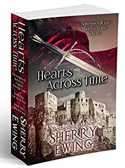 Hearts Across Time (The Knights of Berwyck: A Quest Through Time Novel ~ Books 1 & 2) (English Edition) von [Ewing, Sherry]