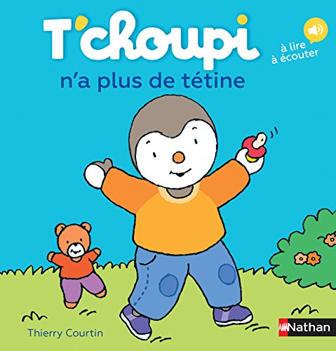 T'choupi n'a plus de tétine - Dès 2 ans (58) par Thierry Courtin