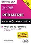 Référence ECN Pédiatrie en 1000 Questions Isolées Conforme à l'iECN