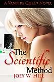 The Scientific Method: A Vampire Queen Novel: Volume 10