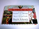 New Times In The Old South: Or Why Scarlett's in Therapy & Tara's Going Condo by Maryln Schwartz (1993-08-31)