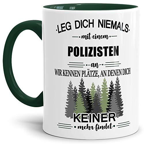 Tassendruck Berufe-Tasse Leg Dich Niemals mit Einem Polizisten an - Geschenk-Idee/Büro/Job/Arbeit/Witzig/Lustig/Innen & Henkel Dunkelgrün (Polizisten Geschenk-ideen Für)