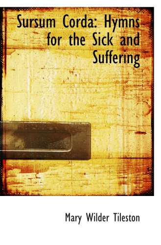 Sursum Corda: Hymns for the Sick and Suffering
