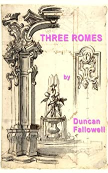 Three Romes (Kindle Singles) by [Fallowell, Duncan]