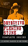 """This carefully crafted ebook: """"DETECTIVE FLEMING STONE Complete Series: 17 Mystery Classics in One Volume"""" is formatted for your eReader with a functional and detailed table of contents.The Fleming Stone Mysteries is a collection of 17 baffling detec..."""