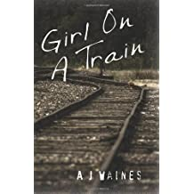 By A J Waines - Girl on a Train
