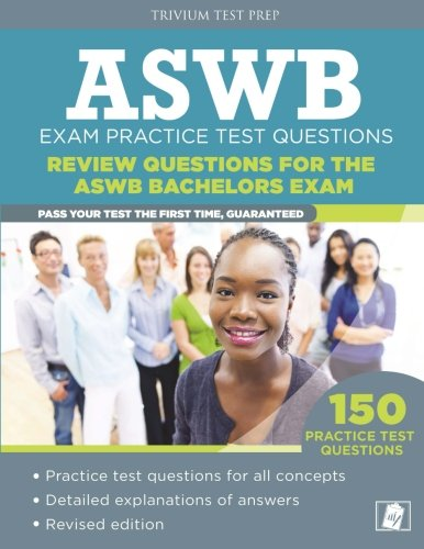 Aswb Exam Practice Questions: Review Questions for the Aswb Bachelors Exam