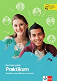 Das Trainingsheft - Praktikum: Sprachlich und inhaltlich gut vorbereitet. Buch und online