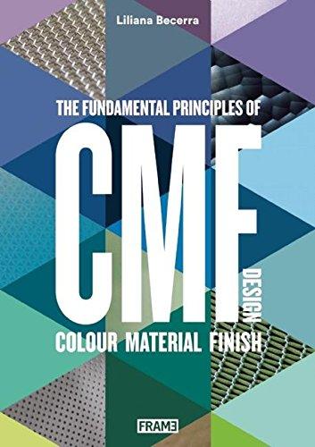 CMF Design: The Fundamental Principles of Colour, Material and Finish Design por Liliana Becerra