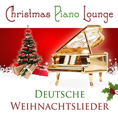 Christmas Piano Lounge - Deutsche Weihnachtslieder
