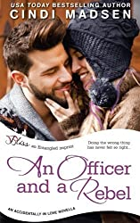 An Officer and a Rebel (an Accidentally in Love Novella) by Cindi Madsen (2014-11-25)