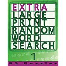 Extra Large Print Random Word Search 1: 50 Easy To See Puzzles: Volume 1