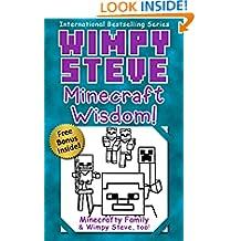 Wimpy Steve: Minecraft Wisdom! (An Unofficial Minecraft Book) (Minecraft Diary: Wimpy Steve Book 11)