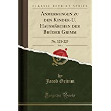Anmerkungen zu den Kinder-U. Hausmärchen der Brüder Grimm, Vol. 3: Nr. 121-225 (Classic Reprint)