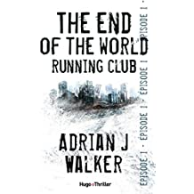 The end of The World Running Club Episode 1 (Offert) (French Edition)