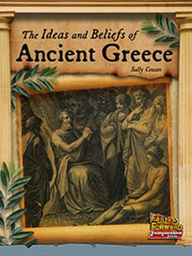 The Ideas and Beliefs of Ancient Greece
