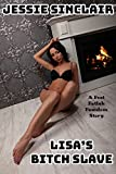 Lisa's Bitch Slave: A Foot Fetish Femdom Story (English Edition)