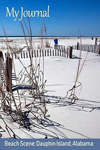 My Journal: Beach Scene: Dauphin Island, Alabama ('Scenics' Writing Books, Band 2)