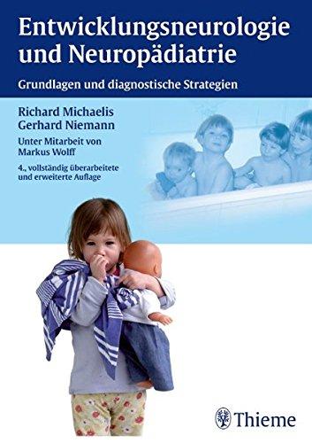 Entwicklungsneurologie und Neuropädiatrie: Grundlagen und diagnostische Strategien