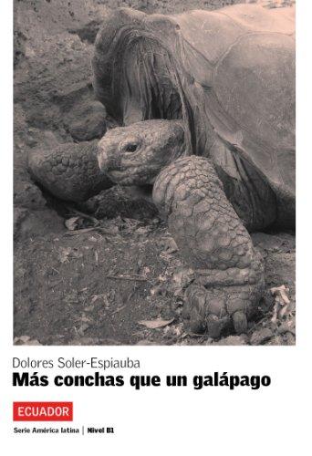 Más conchas que un galápago (Serie América Latina) por Dolores Soler-Espiauba