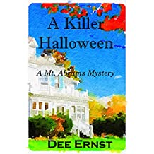 A Killer Halloween: A Mt. Abrams Mystery (The Mt. Abrams Mysteries Book 3)
