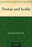 Tristan und Isolde (English Edition)