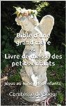 Bible d'une grand'mère & Livre de messe des petits enfants: Jésus au milieu des enfants par Ségur