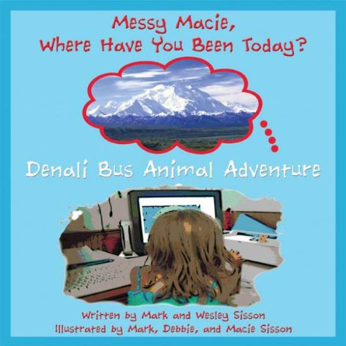Denali Bus Animal Adventure (Messy Macie Where Have You Been Today?) (English Edition) -
