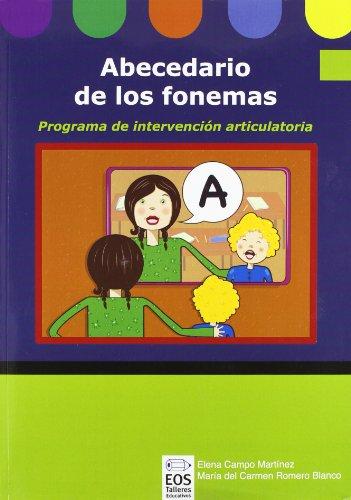 Abecedario de los Fonemas (Libro): Programa de Intervención Articulatoria (Lenguaje, Comunicación y Logopedia) por Elena Campo Martínez