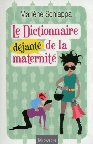 Le dictionnaire déjanté de la maternité par Marlène Schiappa