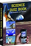 Science Quiz Book: Testing Your Knowledge While Entertaining Yourself