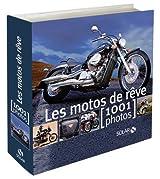 Les motos de rêve : 1001 Photos