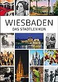 Wiesbaden: Das Stadtlexikon - Landeshauptstadt Wiesbaden