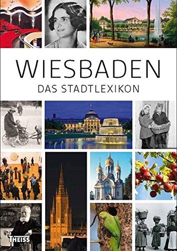 Wiesbaden: Das Stadtlexikon