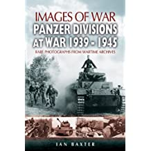 Panzer-Divisions at War 1939-1945 (Images of War)